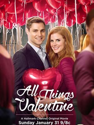 Người Tình Dấu Yêu All Things Valentine.Diễn Viên: Sarah Rafferty,Sam Page,Jeremy Guilbaut