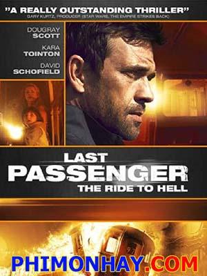 Hành Khách Cuối Cùng Last Passenger.Diễn Viên: Dougray Scott,Lindsay Duncan,Iddo Goldberg