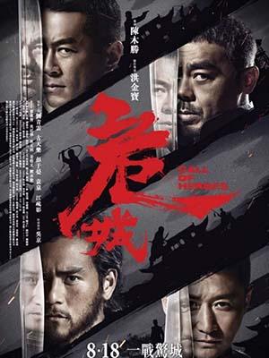 Nguy Thành Tiêm Bá: Huyết Chiến Call Of Heroes: The Deadly Reclaim.Diễn Viên: Louis Koo,Ching Wan Lau,Eddie Peng