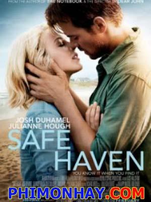 Thiên Đường Bình Yên Safe Haven.Diễn Viên: Julianne Hough,David Lyons,Josh Duhamel
