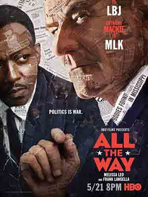 Đi Đến Cùng All The Way.Diễn Viên: Bryan Cranston,Melissa Leo,Anthony Mackie