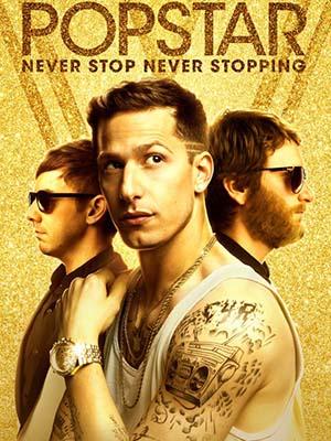 Ngôi Sao Nhạc Pop Popstar: Never Stop Never Stopping.Diễn Viên: Andy Samberg,Jorma Taccone,Akiva Schaffer