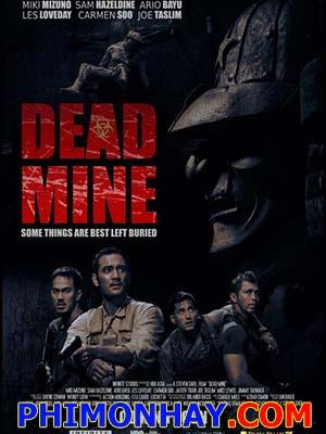 Mỏ Vàng Tử Thần Dead Mine.Diễn Viên: Ario Bayu,Afwan,Andre
