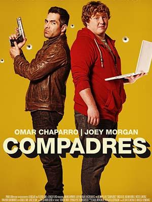 Chiến Hữu Compadres.Diễn Viên: Omar Chaparro,Joey Morgan,Eric Roberts