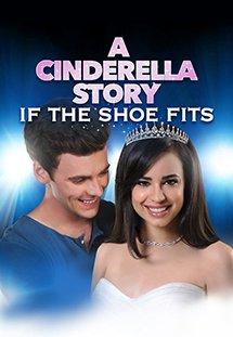 Lọ Lem & Chuyện Chiếc Giày - A Cinderella Story: If The Shoe Fits