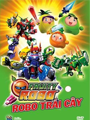 Fruity Robo - Robot Trái Cây Thuyết Minh (2010)