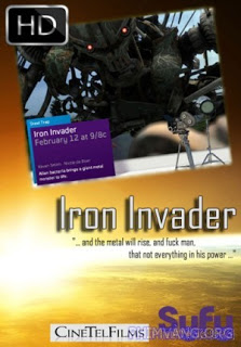 Kẻ Xâm Lược Metal Shifters: Iron Invader.Diễn Viên: Kavan Smith,Colby Johannson,Nicole De Boer