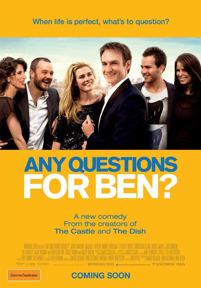 Câu Hỏi Cho Ben Any Questions For Ben?.Diễn Viên: Josh Lawson,Rachael Taylor,Daniel Henshall