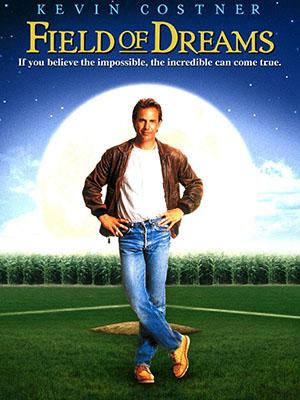 Khoảng Trời Ước Mơ Field Of Dreams.Diễn Viên: Kevin Costner,James Earl Jones,Ray Liotta
