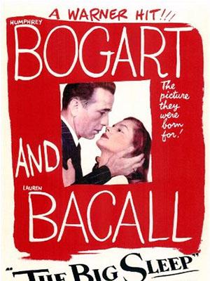Giấc Ngủ Lớn The Big Sleep.Diễn Viên: Humphrey Bogart,Lauren Bacall,John Ridgely