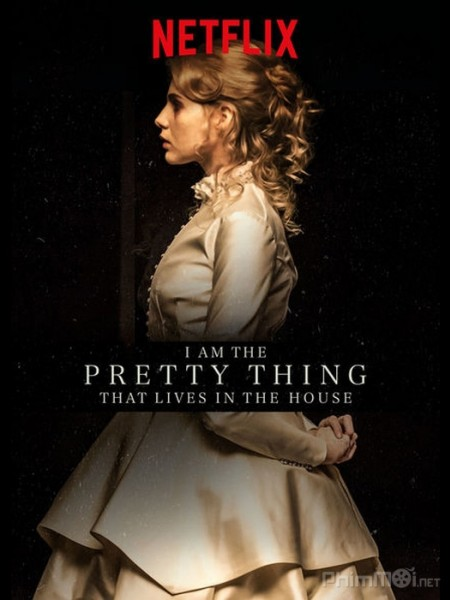 Ngôi Nhà Bí Ẩn I Am The Pretty Thing That Lives In The House.Diễn Viên: Ron Cephas Jones,Kelly Lynch,Katherine Waterston