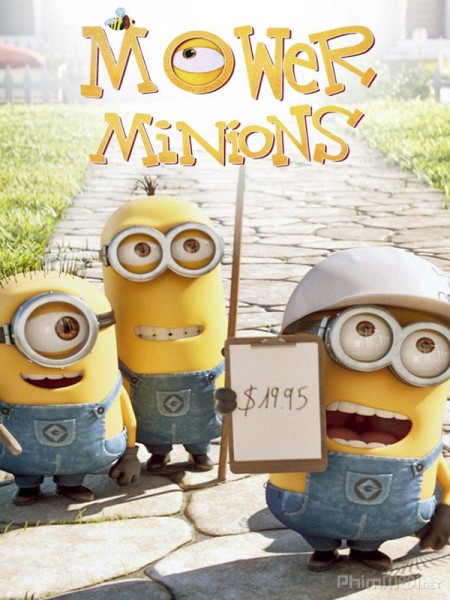 Minions Cắt Cỏ Mower Minions.Diễn Viên: James Franco,Rachel Mcadams,Marion Cotillard