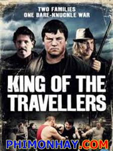 Võ Sĩ Lang Thang King Of The Travellers.Diễn Viên: John Connors,Peter Coonan,Michael Collins
