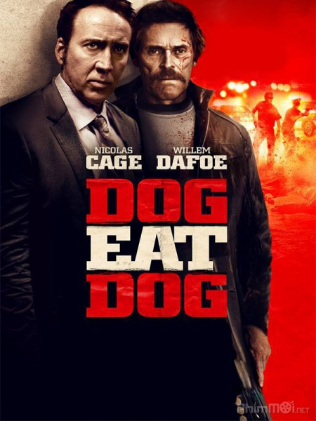 Thân Ai Nấy Lo Dog Eat Dog.Diễn Viên: Maiara Walsh,Tony Todd,Danny Trejo,Austin Abke