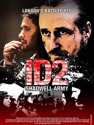 Đội Quân Shadwell Id2: Shadwell Army.Diễn Viên: Simon Rivers,Linus Roache,Paul Popplewell