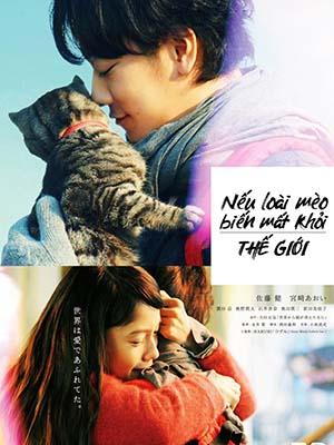 Nếu Loài Mèo Biến Mất Khỏi Thế Giới If Cats Disappeared From The World.Diễn Viên: Sekai Kara Neko Ga Kieta Nara