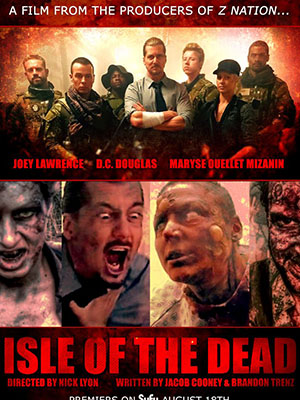 Hòn Đảo Thây Ma Isle Of The Dead.Diễn Viên: Joey Lawrence,Maryse Mizanin,Dc Douglas