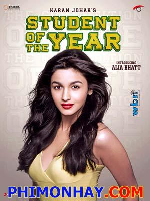 Sinh Viên Của Năm Student Of The Year.Diễn Viên: Sidharth Malhotra,Alia Bhatt,Varun Dhawan