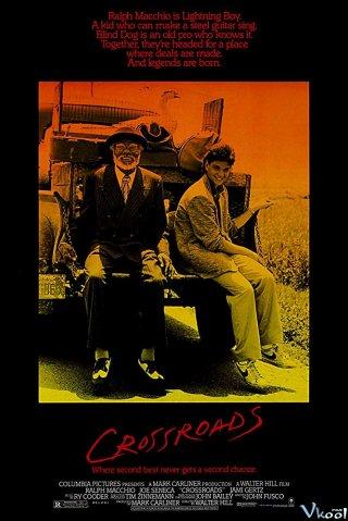 Ngã Tư Đường Crossroads.Diễn Viên: Ralph Macchio,Joe Seneca,Jami Gertz