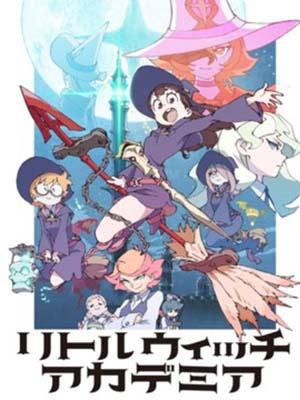 Little Witch Academia (Tv) リトルウィッチアカデミア