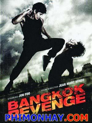 Bangkok Trả Thù Bangkok Revenger.Diễn Viên: Jon Foo,Caroline Ducey,Michaël Cohen