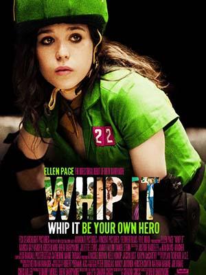 Teen Girl Nổi Loạn Whip It.Diễn Viên: Ellen Page,Drew Barrymore,Kristen Wiig