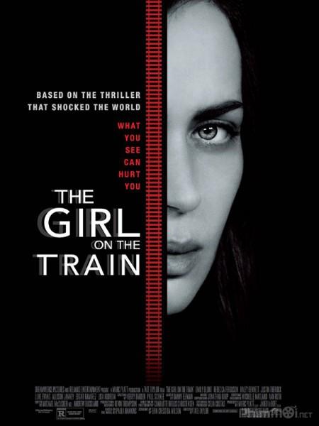 Cô Gái Trên Tàu The Girl On The Train.Diễn Viên: Emily Blunt,Haley Bennett,Rebecca Ferguson