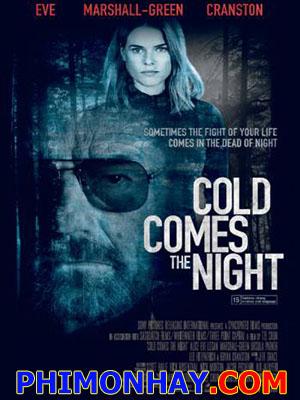 Đêm Của Máu Lạnh Cold Comes The Night.Diễn Viên: Alice Eve,Bryan Cranston,Logan Marshall,Green