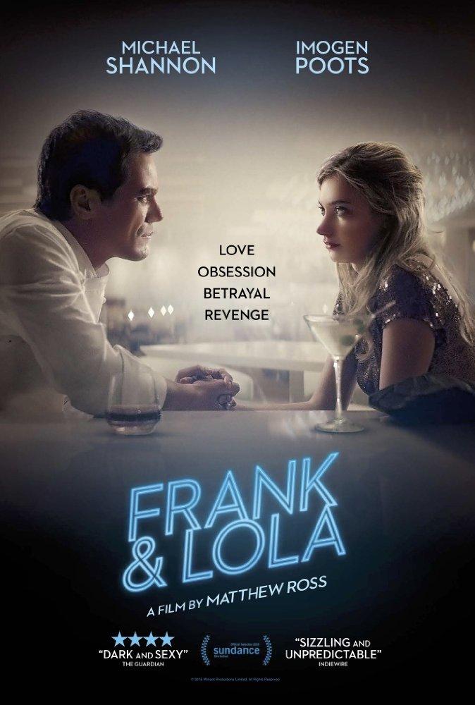 Cú Sốc Tình Yêu Frank & Lola.Diễn Viên: Michael Shannon,Imogen Poots,Justin Long