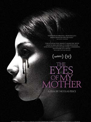 Đôi Mắt Của Mẹ The Eyes Of My Mother.Diễn Viên: Kika Magalhaes,Will Brill,Olivia Bond