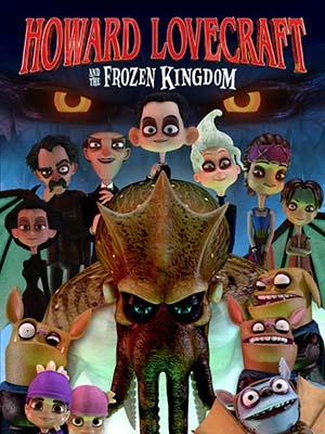 Vương Quốc Băng Giá Howard Lovecraft & The Frozen Kingdom.Diễn Viên: Christopher Plummer,Ron Perlman,Alison Wandzura
