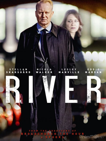 Những Linh Hồn Của River Phần 1 River Season 1.Diễn Viên: Hayley Atwell,Eddie Cahill,Shawn Ashmore