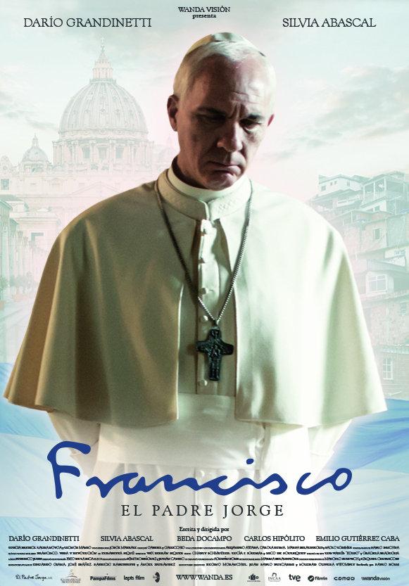 Đức Giáo Hoàng Phăngxicô Francis: Pray For Me.Diễn Viên: Darío Grandinetti,Silvia Abascal,Anabella Agostini