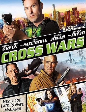 Cuộc Chiến Thập Tự Cross Wars.Diễn Viên: Brian Austin Green,Danny Trejo,Vinnie Jones