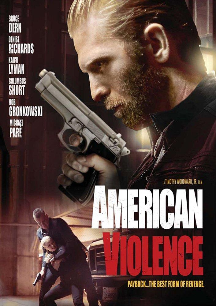 Bạo Động American Violence.Diễn Viên: Bruce Dern,Denise Richards,Kaiwi Lyman,Mersereau