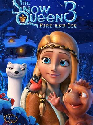 Nữ Hoàng Tuyết 3: Lửa Và Băng The Snow Queen 3.Diễn Viên: Garik Kharlamov,Ivan Okhlobystin,Olga Zubkova