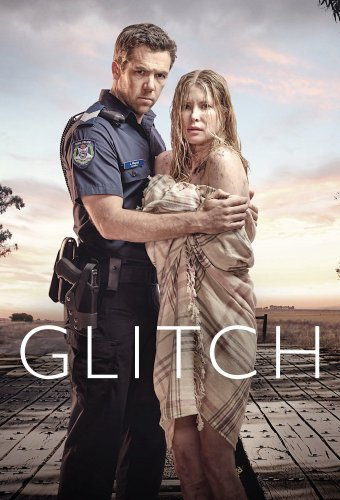 Biến Động Phần 1 Glitch Season 1.Diễn Viên: Patrick Brammall,Genevieve Oreilly,Emma Booth