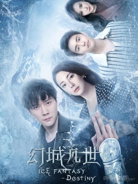 Huyễn Thành Phàm Trần Ice Fantasy Destiny.Diễn Viên: Minh Đạo,Diêu Địch,Hoàng Giác,Vương Tử Văn