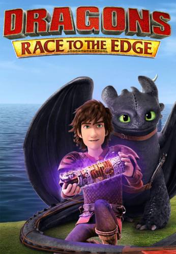 Những Câu Chuyện Về Rồng Phần 3: Hướng Tới Trạm Rồng Dreamworks Dragons: Race To The Edge.Diễn Viên: Jay Baruchel,America Ferrera,Christopher Mintz,Plasse