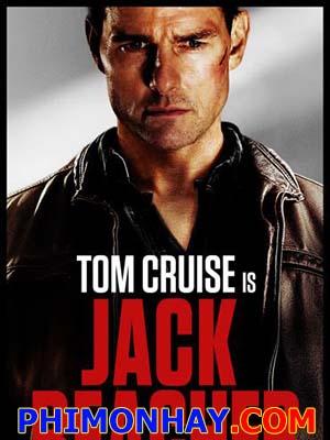 Phát Súng Cuối Cùng Jack Reacher.Diễn Viên: Tom Cruise,Rosamund Pike,Richard Jenkins