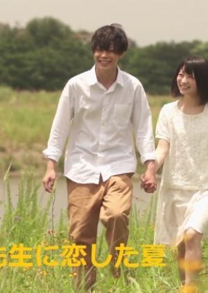 Mùa Hè Năm Ấy Em Đã Yêu Thầy Sensei Ni Koishita Natsu.Diễn Viên: Luna,U Kwon,B Bomb,Nam Sang