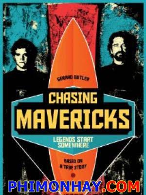 Huyền Thoại Lướt Sóng Chasing Mavericks.Diễn Viên: Jonny Weston,Gerard Butler,Elisabeth Shue