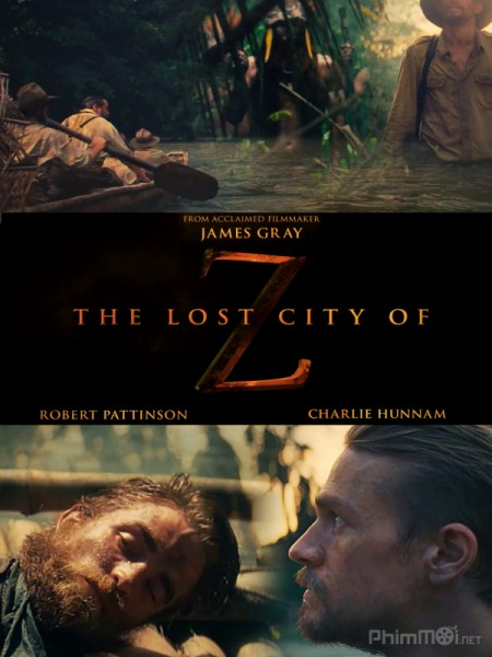 Thành Phố Bị Lãng Quên The Lost City Of Z.Diễn Viên: Harrison Ford,Karen Allen,Paul Freeman,Ronald Lacey