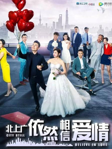 Bắc Thượng Quảng Chỉ Tin Vào Tình Yêu - City Still Believe In Love Việt Sub (2017)