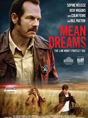 Ảo Tưởng Thấp Hèn Mean Dreams.Diễn Viên: Sophie Nélisse,Josh Wiggins,Bill Paxton
