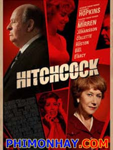 Xác Chết Dưới Vòi Sen Hitchcock.Diễn Viên: Anthony Hopkins,Helen Mirren,Scarlett Johansson