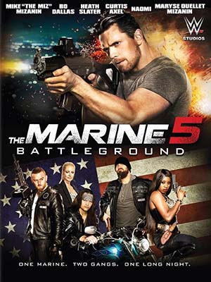 Lính Thủy Đánh Bộ 5: Quyết Chiến The Marine 5: Battleground.Diễn Viên: Mike The Miz Mizanin,Maryse Mizanin,Heath Miller