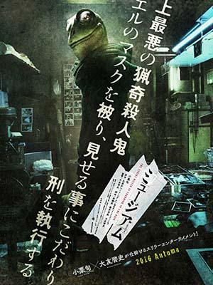 Sát Nhân Mặt Nạ Ếch Museum.Diễn Viên: Mariya Nishiuchi,Ryuta Yamamura,Ikusaburo Yamazaki,Anne Nakamura,Kanro Morita
