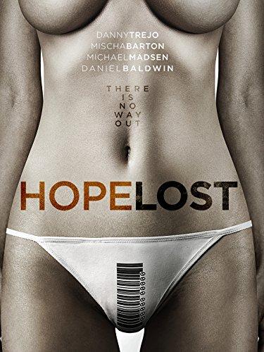 Vô Vọng Hope Lost.Diễn Viên: Danny Trejo,Mischa Barton,Michael Madsen