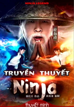Truyền Thuyết Ninja Legend Of Ninja.Diễn Viên: Đỗ Hải Đào,Lữ Vũ,Hàn Giai Lam